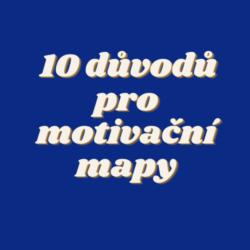 Náhled 10 důvodů pro motivační mapy
